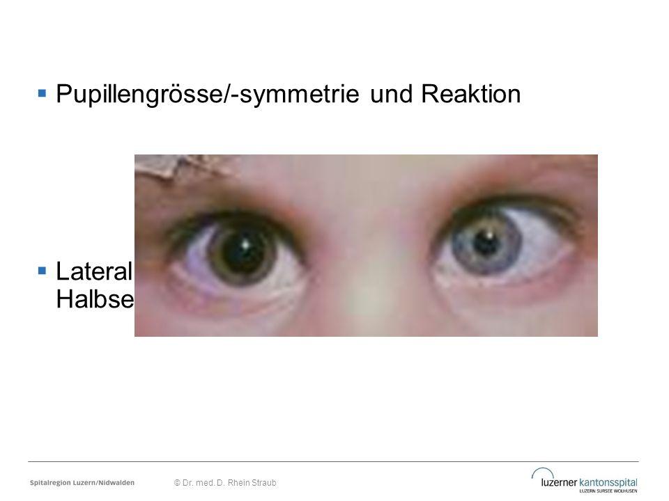 Pupillengrösse/-symmetrie und Reaktion