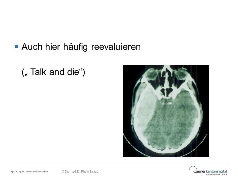 """Auch hier häufig reevaluieren ("""" Talk and die )"""