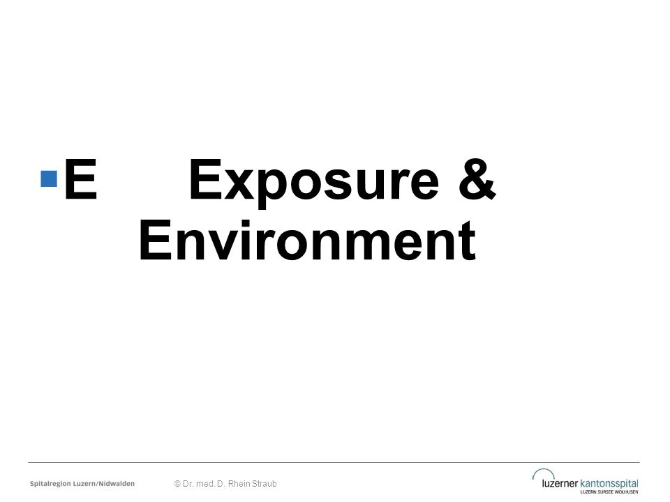 E Exposure & Environment