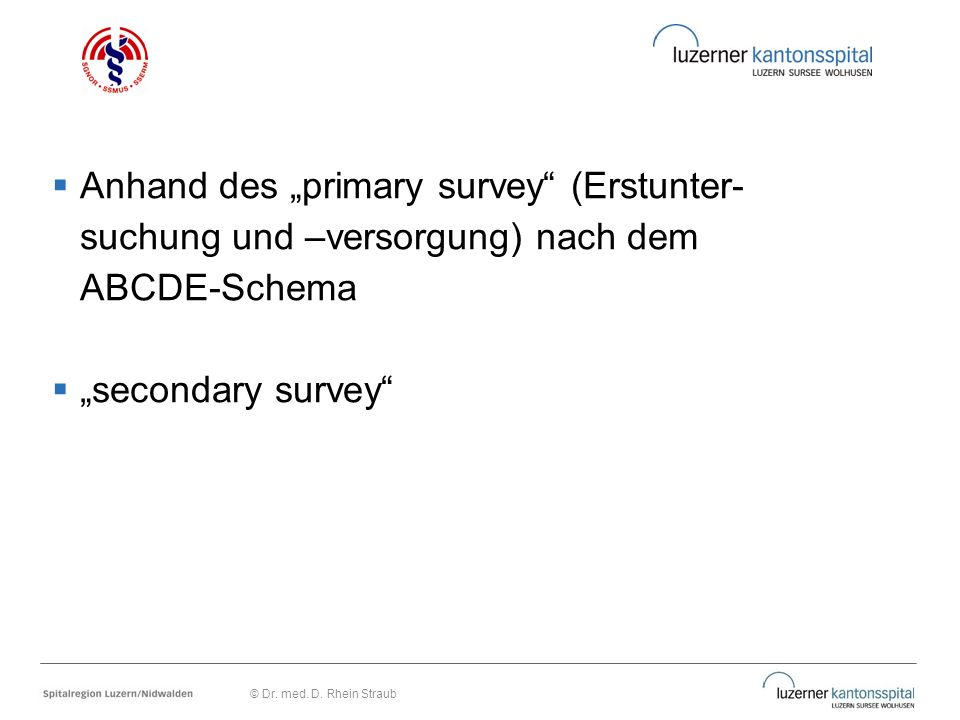 "Anhand des ""primary survey (Erstunter-"