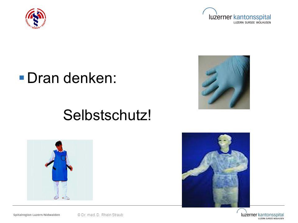 Dran denken: Selbstschutz! © Dr. med. D. Rhein Straub