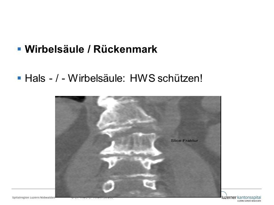 Wirbelsäule / Rückenmark Hals - / - Wirbelsäule: HWS schützen!