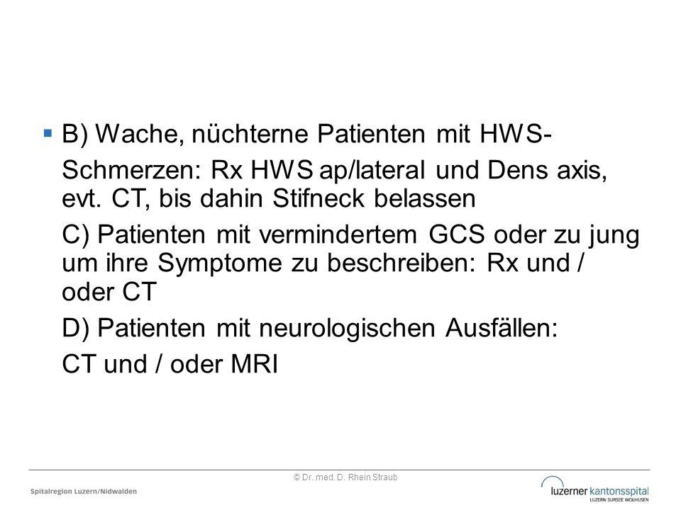 B) Wache, nüchterne Patienten mit HWS-