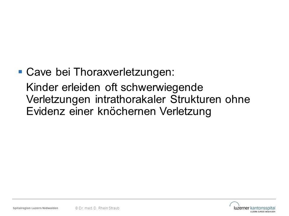 Cave bei Thoraxverletzungen: