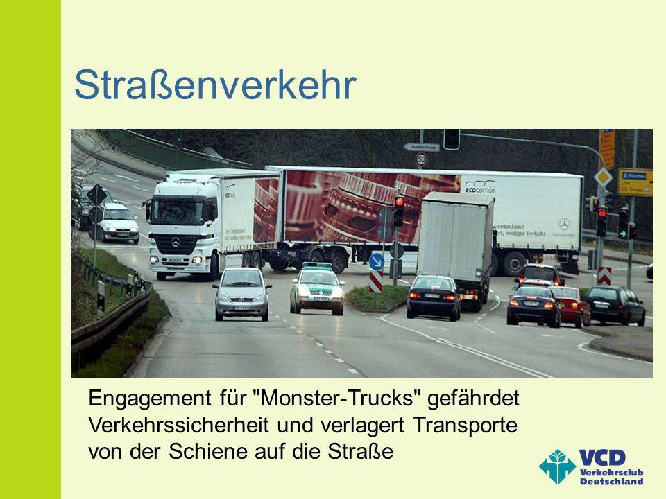 Straßenverkehr Engagement für Monster-Trucks gefährdet Verkehrssicherheit und verlagert Transporte von der Schiene auf die Straße.
