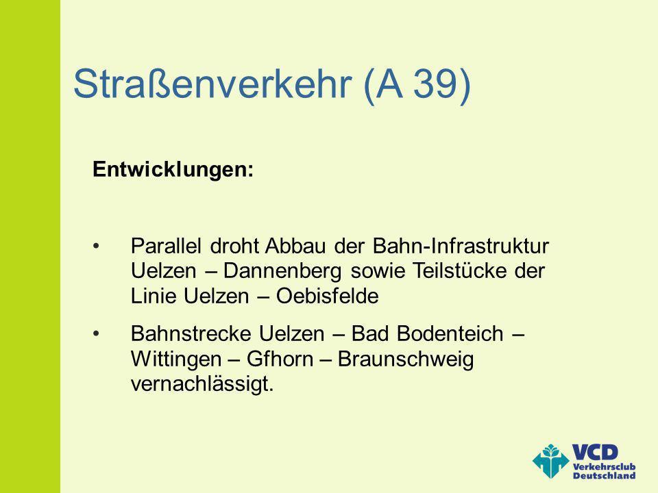 Straßenverkehr (A 39) Entwicklungen: