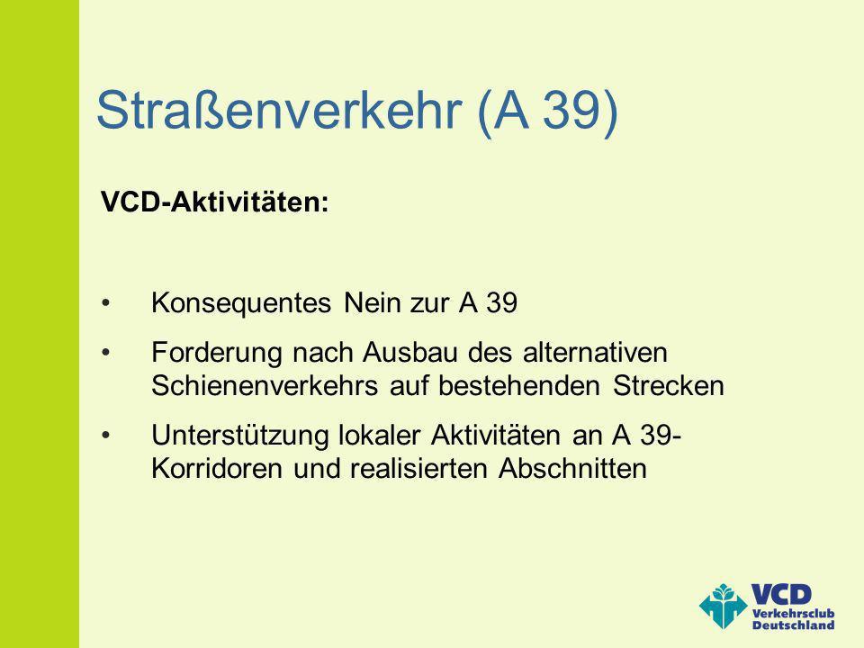 Straßenverkehr (A 39) VCD-Aktivitäten: Konsequentes Nein zur A 39
