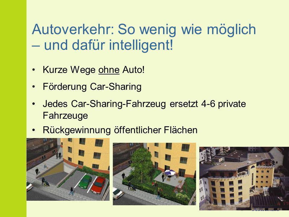 Autoverkehr: So wenig wie möglich – und dafür intelligent!