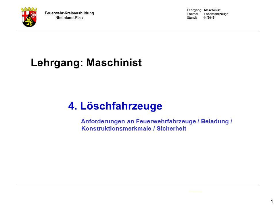 Lehrgang: Maschinist 4. Löschfahrzeuge