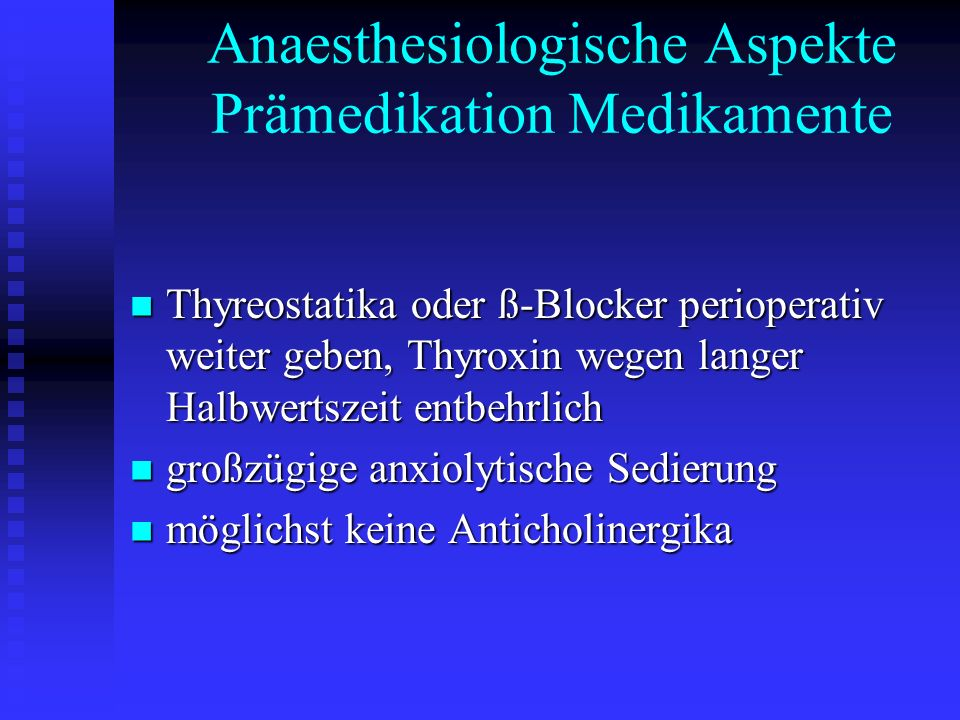 Anaesthesiologische Aspekte Prämedikation Medikamente