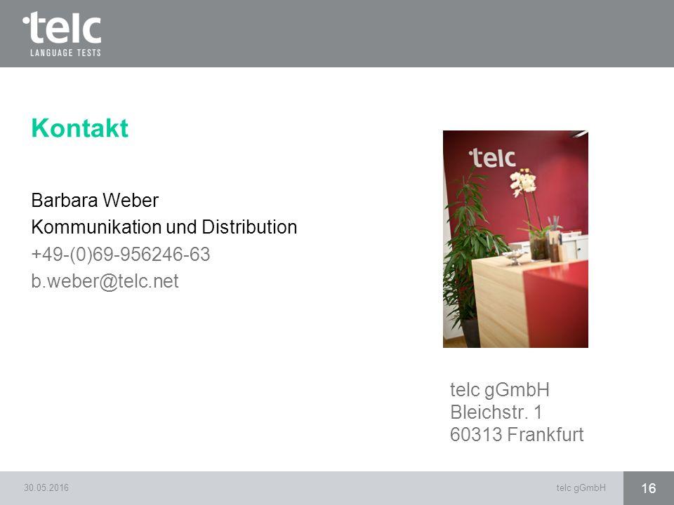 Kontakt Barbara Weber Kommunikation und Distribution +49-(0)69-956246-63 b.weber@telc.net telc gGmbH.