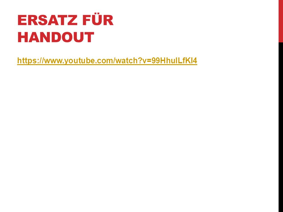 Ersatz Für Handout https://www.youtube.com/watch v=99HhuILfKl4