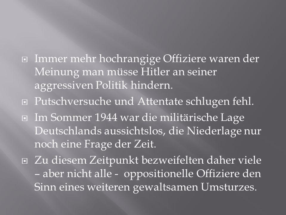 Immer mehr hochrangige Offiziere waren der Meinung man müsse Hitler an seiner aggressiven Politik hindern.
