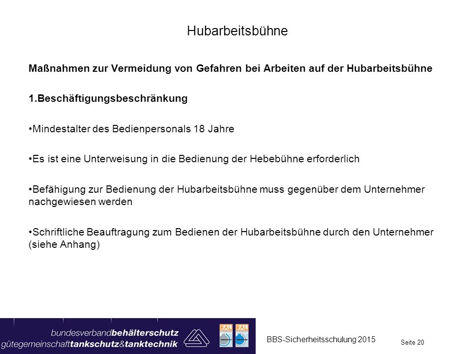 Hubarbeitsbühne Maßnahmen zur Vermeidung von Gefahren bei Arbeiten auf der Hubarbeitsbühne. Beschäftigungsbeschränkung.