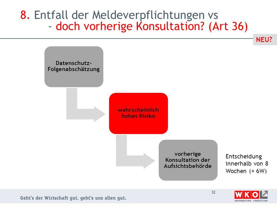 8. Entfall der Meldeverpflichtungen vs. - doch vorherige Konsultation