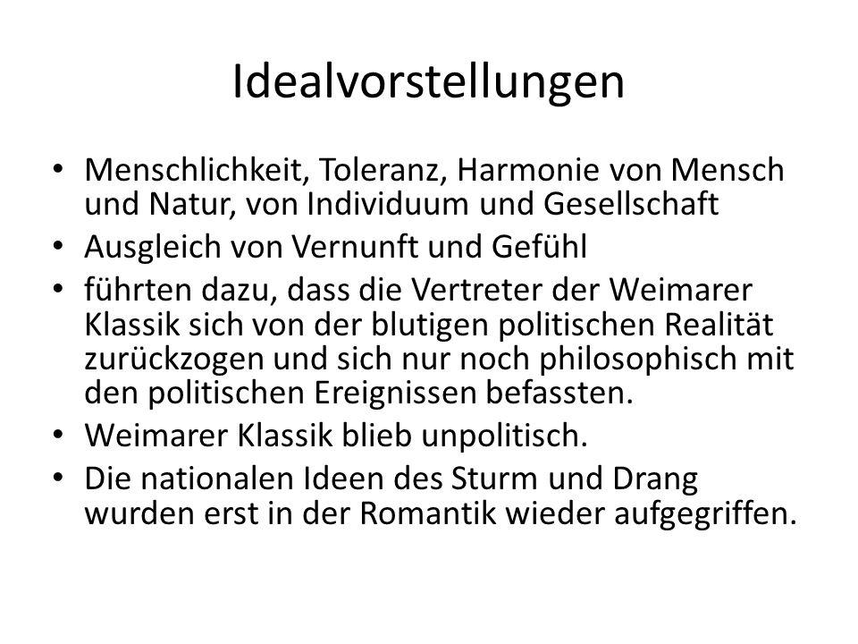 Idealvorstellungen Menschlichkeit, Toleranz, Harmonie von Mensch und Natur, von Individuum und Gesellschaft.