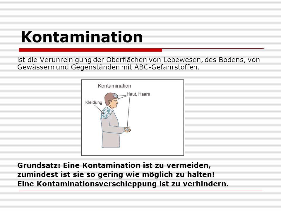 Kontamination ist die Verunreinigung der Oberflächen von Lebewesen, des Bodens, von Gewässern und Gegenständen mit ABC-Gefahrstoffen.