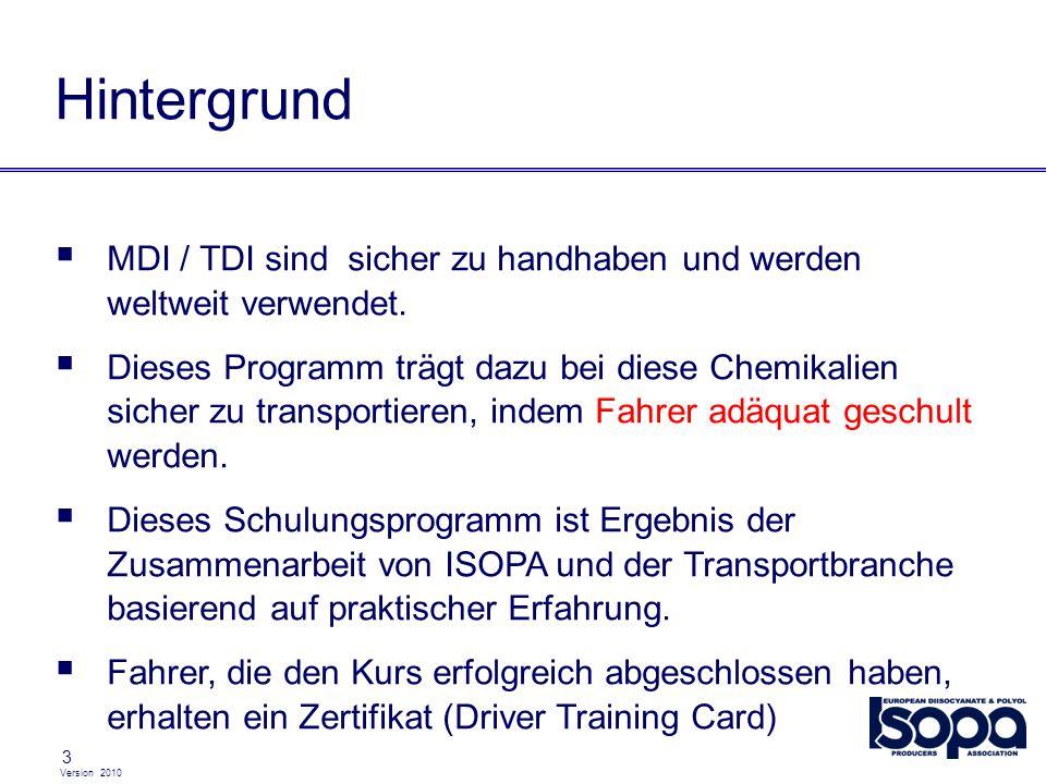 Hintergrund MDI / TDI sind sicher zu handhaben und werden weltweit verwendet.