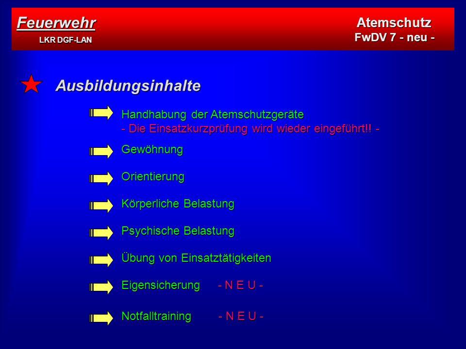 Feuerwehr LKR DGF-LAN Ausbildungsinhalte Atemschutz FwDV 7 - neu -