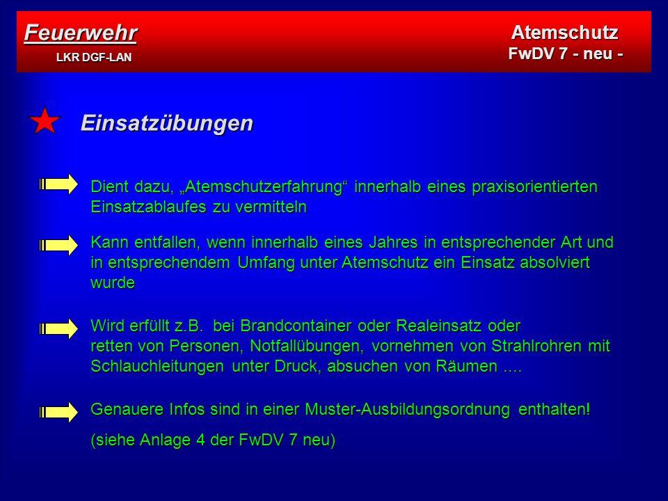 Feuerwehr LKR DGF-LAN Einsatzübungen Atemschutz FwDV 7 - neu -