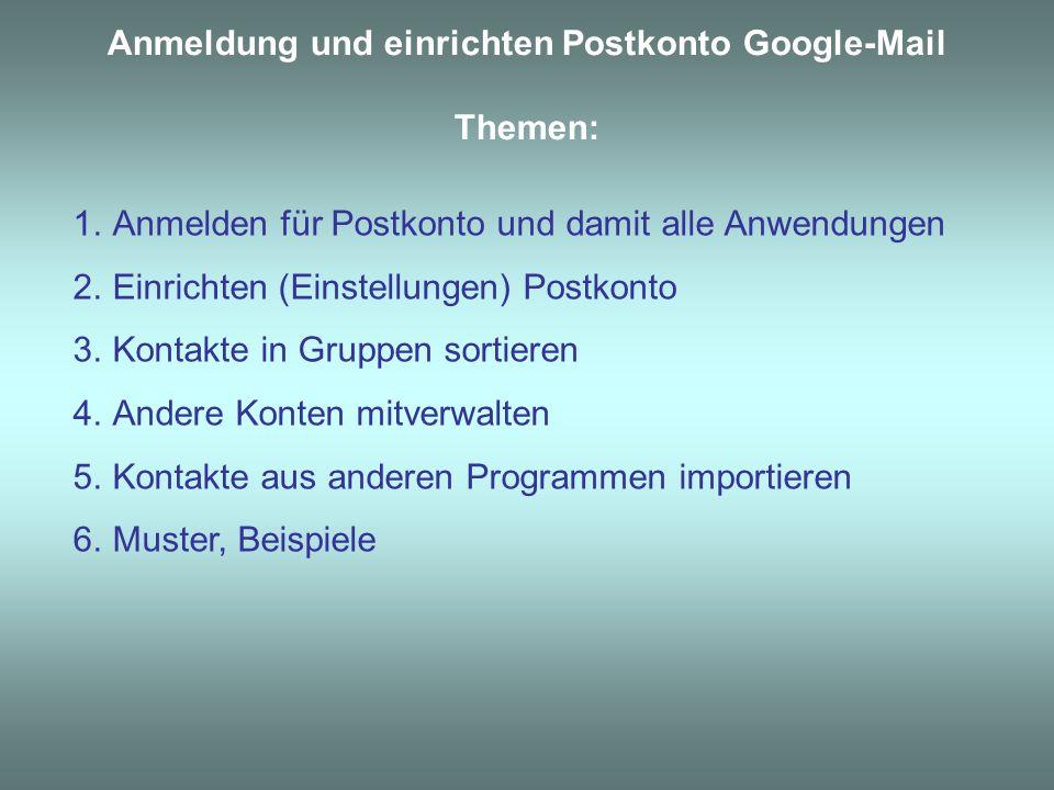 Anmeldung und einrichten Postkonto Google-Mail Themen: