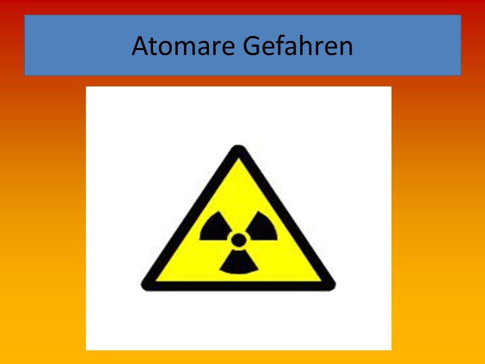 Atomare Gefahren