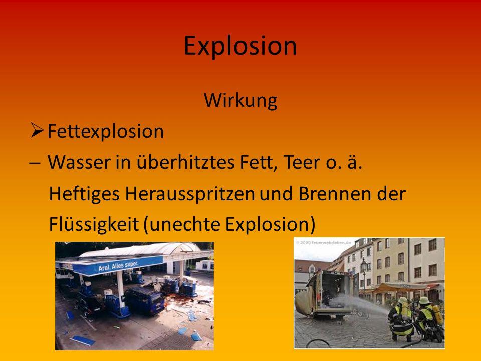 Explosion Wirkung Fettexplosion Wasser in überhitztes Fett, Teer o. ä.