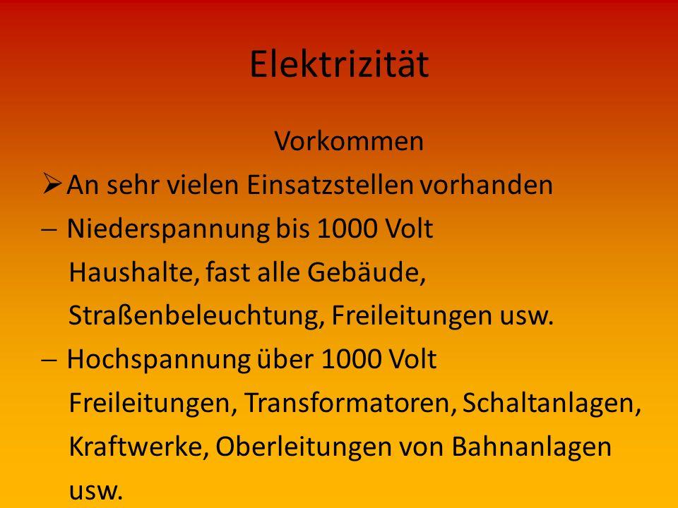 Elektrizität Vorkommen An sehr vielen Einsatzstellen vorhanden