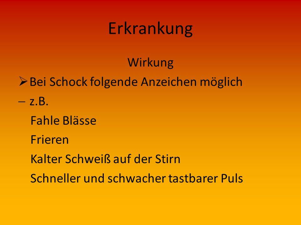Erkrankung Wirkung Bei Schock folgende Anzeichen möglich z.B.