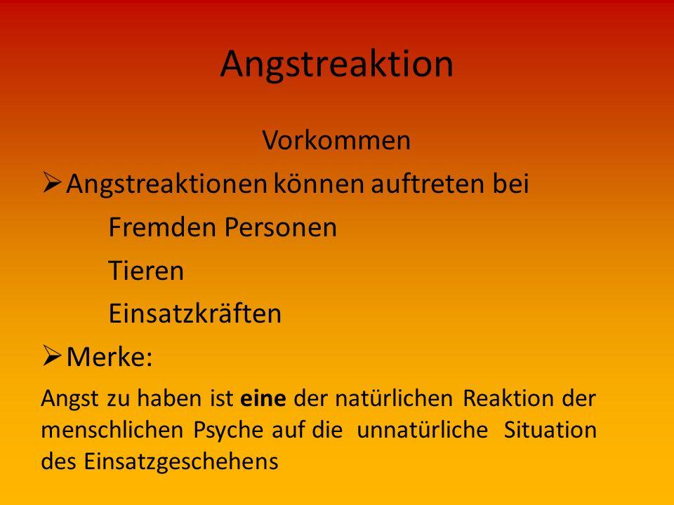 Angstreaktion Vorkommen Angstreaktionen können auftreten bei
