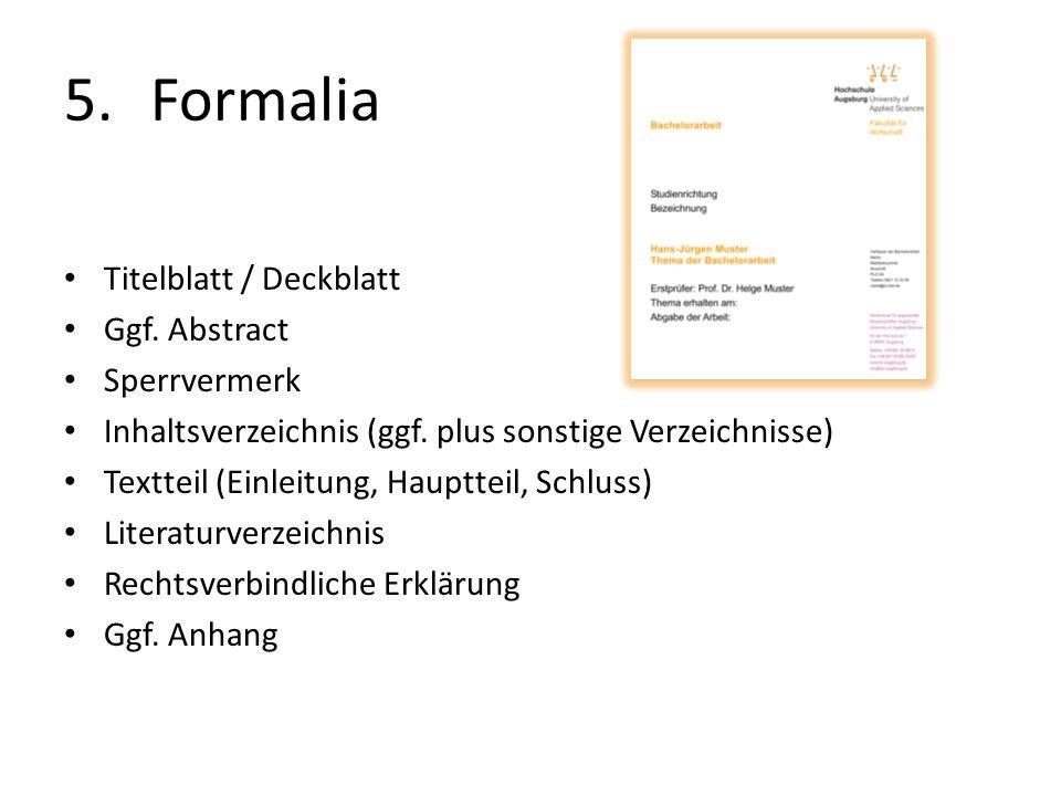 Formalia Titelblatt / Deckblatt Ggf. Abstract Sperrvermerk