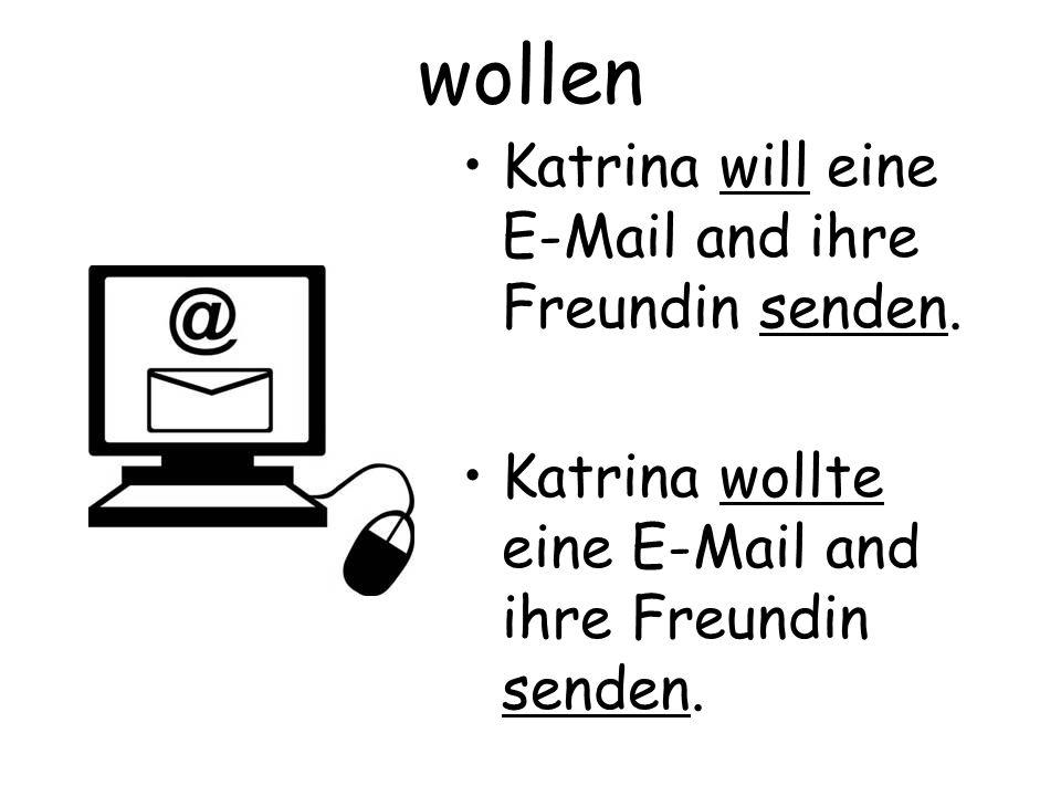 wollen Katrina will eine E-Mail and ihre Freundin senden.