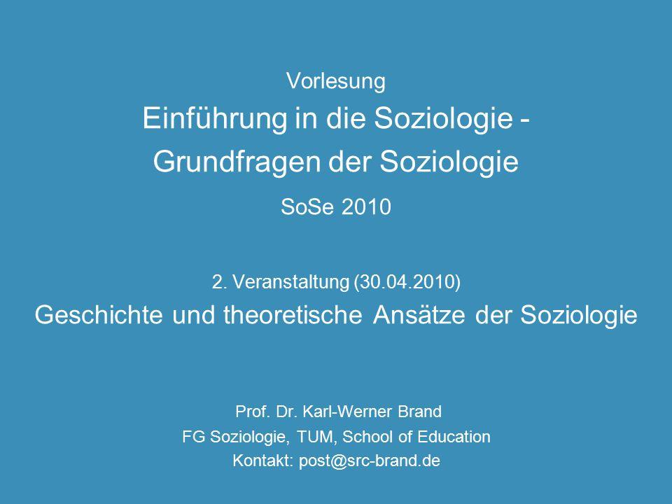 Vorlesung Einführung in die Soziologie - Grundfragen der Soziologie SoSe 2010 2.