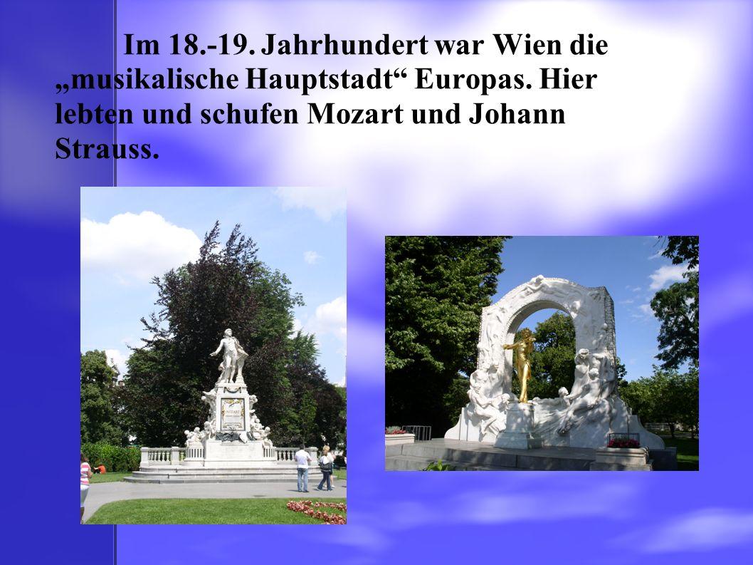 """Im 18. -19. Jahrhundert war Wien die """"musikalische Hauptstadt Europas"""