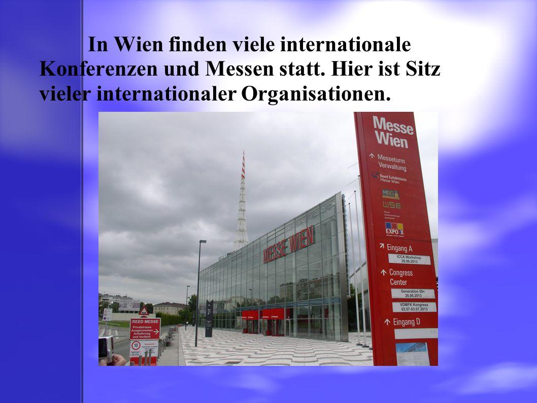 In Wien finden viele internationale Konferenzen und Messen statt