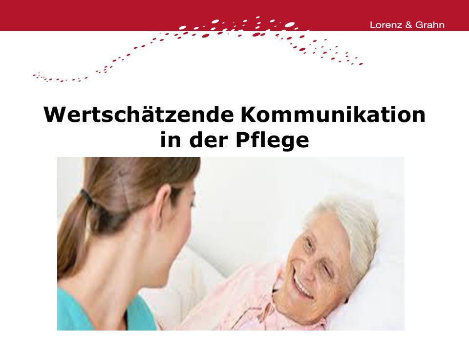Wertschätzende Kommunikation in der Pflege