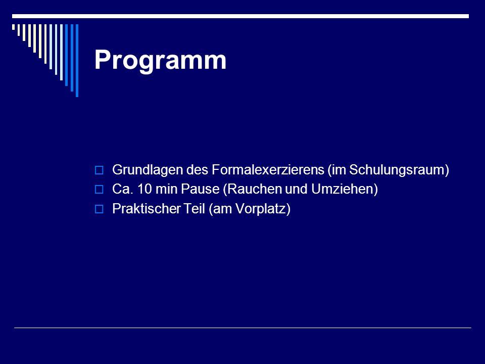 Programm Grundlagen des Formalexerzierens (im Schulungsraum)