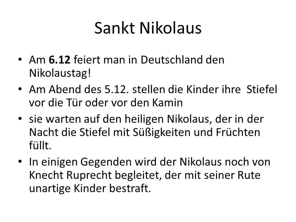 Sankt Nikolaus Am 6.12 feiert man in Deutschland den Nikolaustag!
