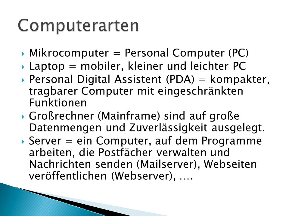 Computerarten Mikrocomputer = Personal Computer (PC)