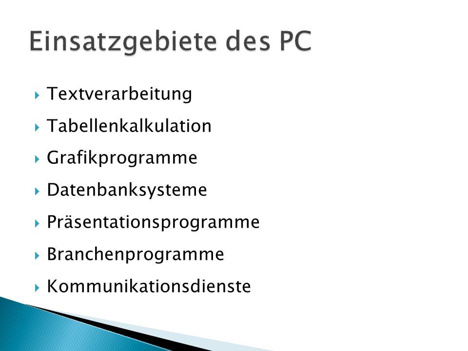 Einsatzgebiete des PC Textverarbeitung Tabellenkalkulation