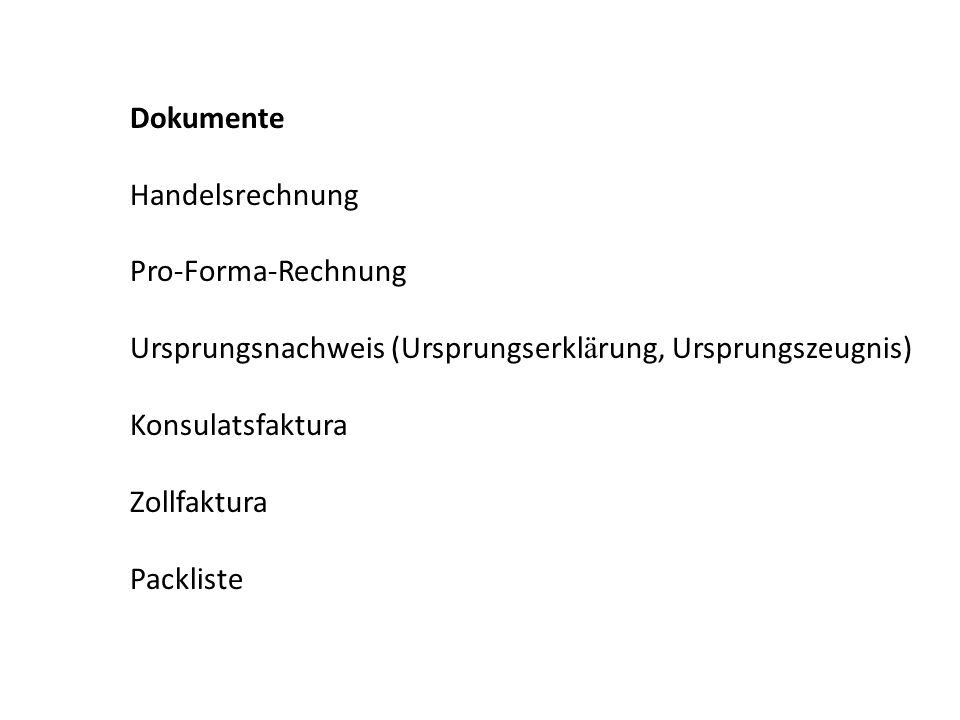 Dokumente Handelsrechnung. Pro-Forma-Rechnung. Ursprungsnachweis (Ursprungserklärung, Ursprungszeugnis)