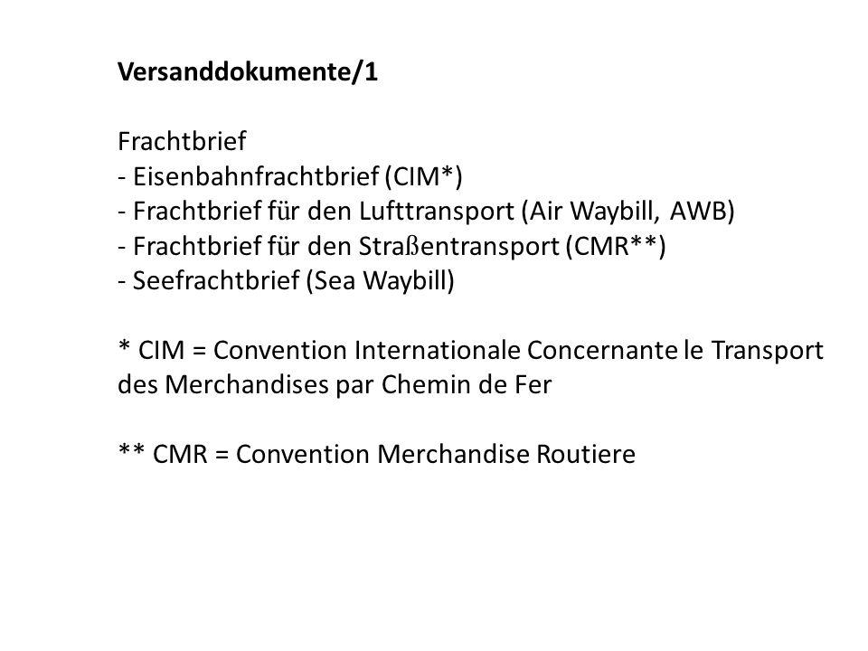 Versanddokumente/1 Frachtbrief. - Eisenbahnfrachtbrief (CIM*) - Frachtbrief für den Lufttransport (Air Waybill, AWB)