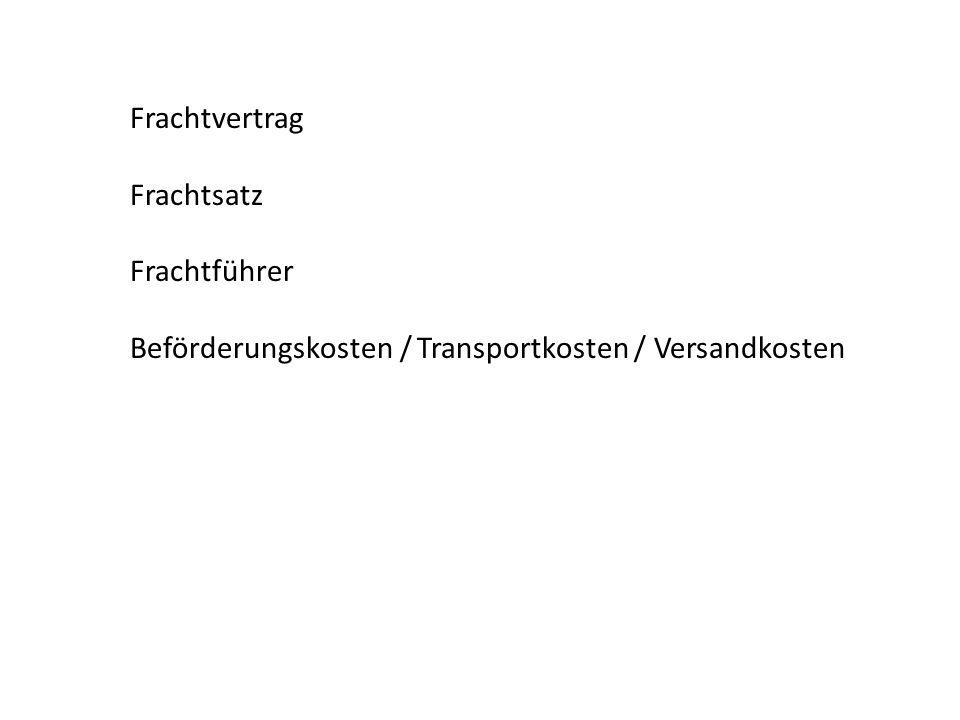 Frachtvertrag Frachtsatz Frachtführer Beförderungskosten / Transportkosten / Versandkosten