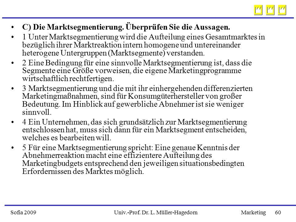 C) Die Marktsegmentierung. Überprüfen Sie die Aussagen.
