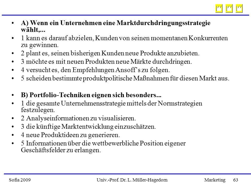 A) Wenn ein Unternehmen eine Marktdurchdringungsstrategie wählt,...