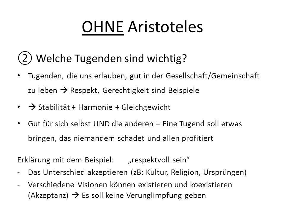 OHNE Aristoteles Welche Tugenden sind wichtig