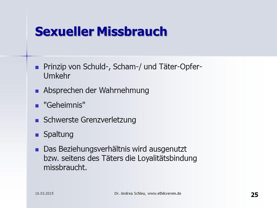 Sexueller Missbrauch Prinzip von Schuld-, Scham-/ und Täter-Opfer- Umkehr. Absprechen der Wahrnehmung.