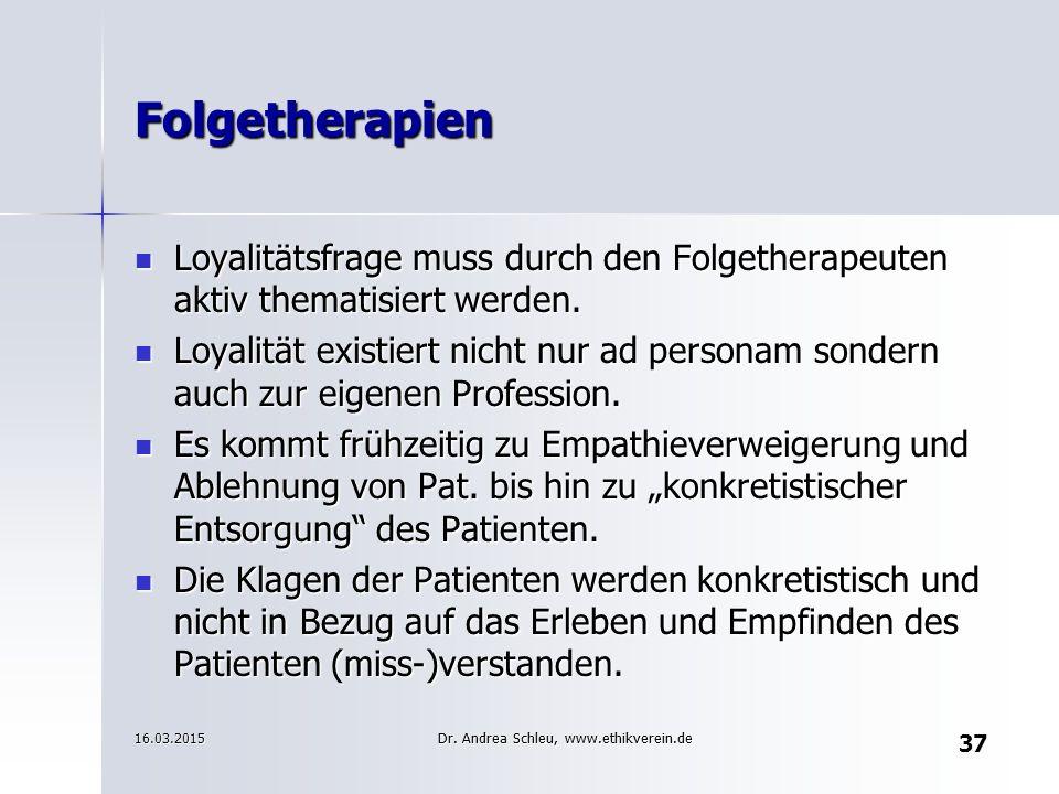Folgetherapien Loyalitätsfrage muss durch den Folgetherapeuten aktiv thematisiert werden.