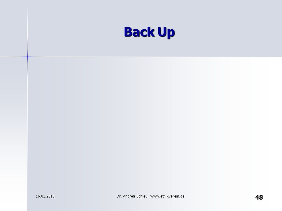 Back Up 16.03.2015 Dr. Andrea Schleu, www.ethikverein.de