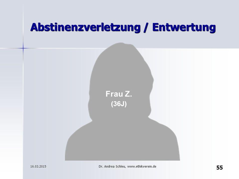 Abstinenzverletzung / Entwertung